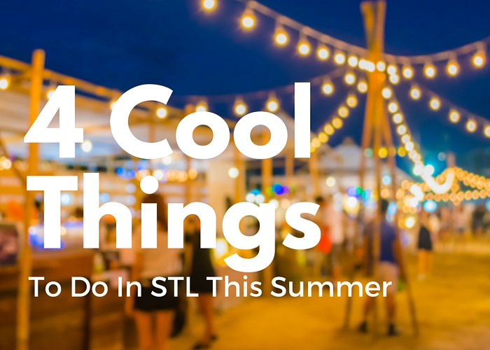 4 Cool Things To Do In STL This Summer