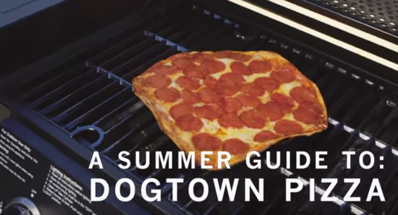 Summer Guide To Dogtown PIzza On The Grill
