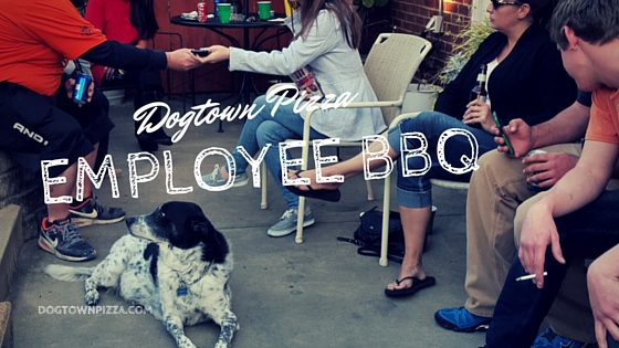 Dogtown Pizza Employee Appreciation BBQ