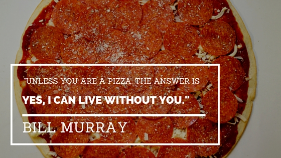 Bill Murray Pizza Quotes