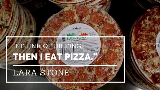 Lara Stone Pizza Quotes