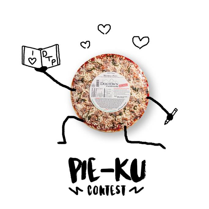 Why I Love DTP Pie-Ku Contest | Dogtown Pizza
